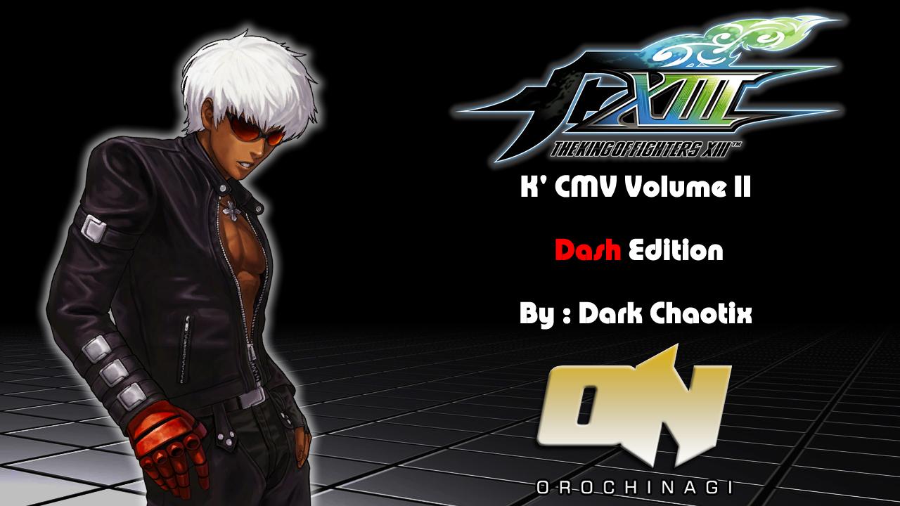 KoF XIII CMV – K' Volume II : Dash Edition