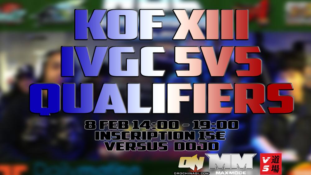 #KOFXIII #IVCG 5v5 Qualifiers #BBCP Tournois @versusdojo